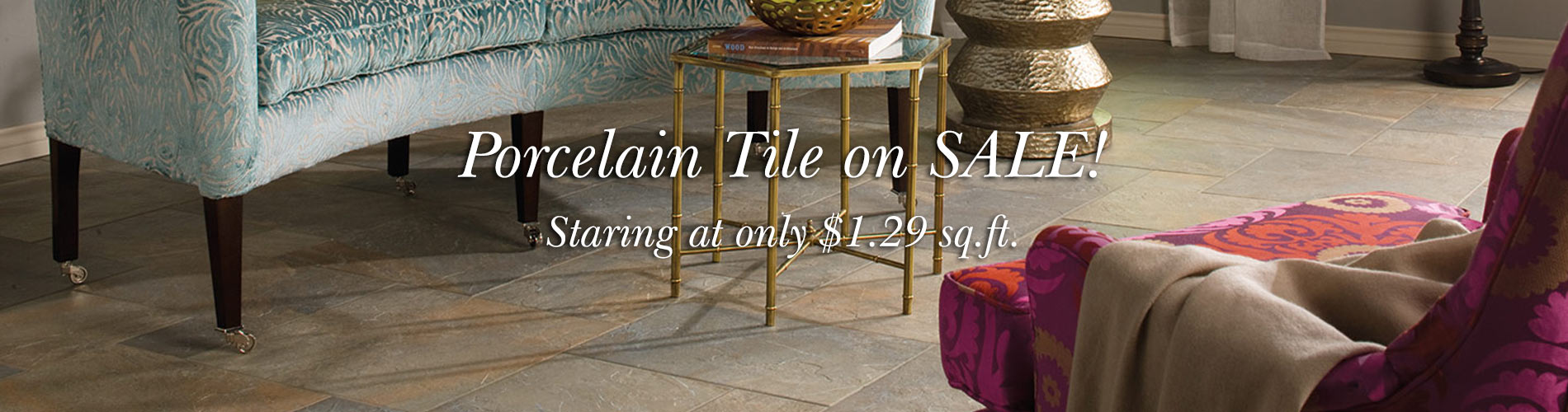 Porcelain Tile - Starting at only $1.29 a sq.ft